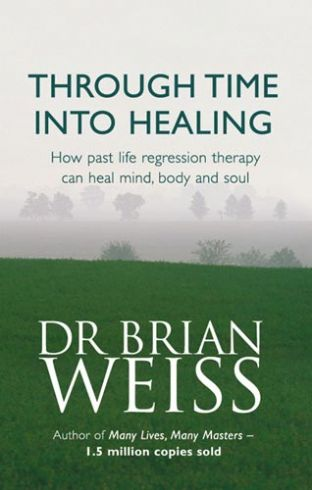 Through Time into Healing (Book) by Brian Weiss